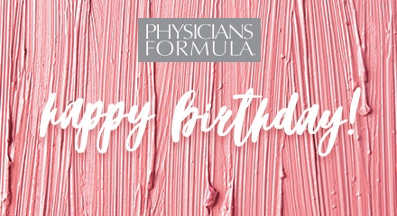 Physicians Formula   Birthday Gift Card - Happy birthday slogan on a pink background with liquid product smudges and brand logo
