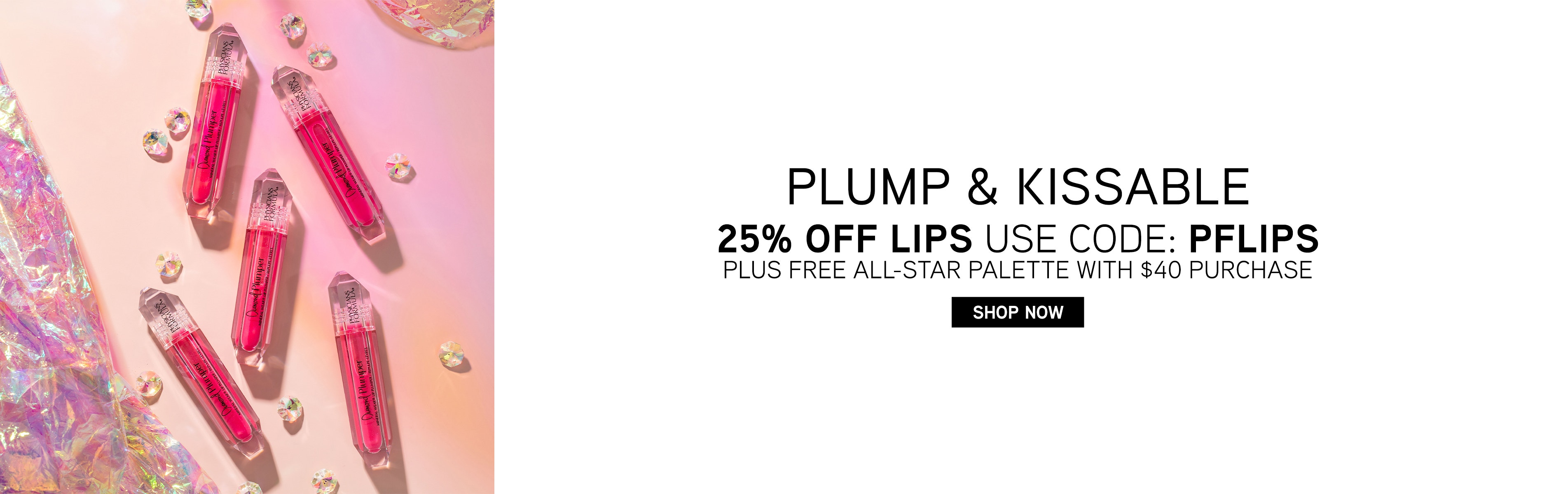Plump & Kissable - 25% Off Lips Use Code: PFLIPS + Frr All-Star Palette with $40 purchase | Shop Now | Physicians Formula | Products scattered caps fastened with pink background