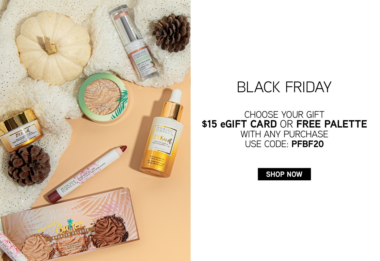 Physicians Formula | Black Friday! Choose Your Gift - $15 eGift Card or Free Palette with any purchase. Use Code: PFBF20 - Shop Now. Product front facing lids open with gift boxes and marbled background