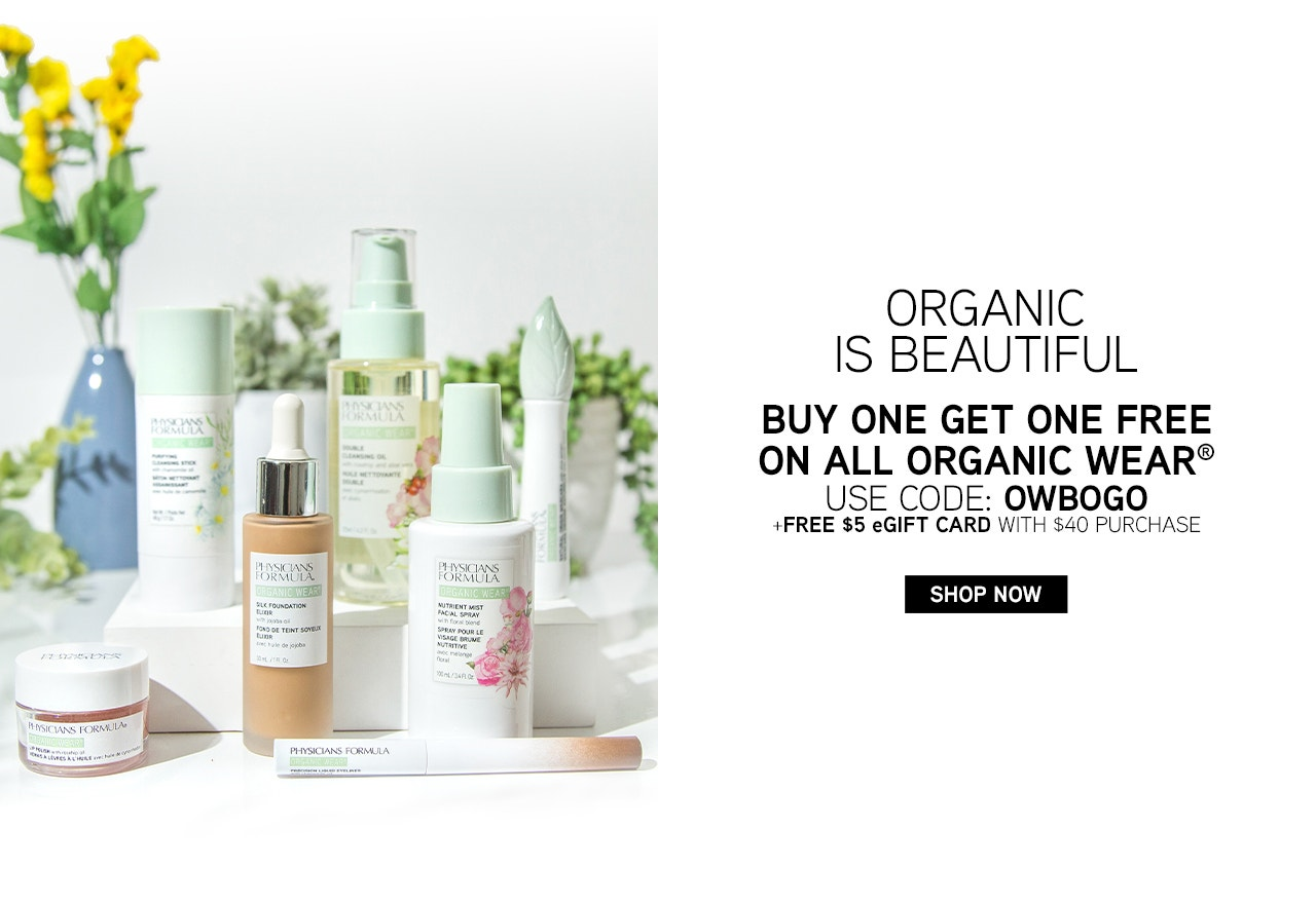 Organic is Beautiful - Buy One Get One Free On All Organic Wear - Use Code: OWBOGO + Free $5 eGift Card with $40 Purchase | Physicians Formula | Products front facing caps fastened, with plants and white background
