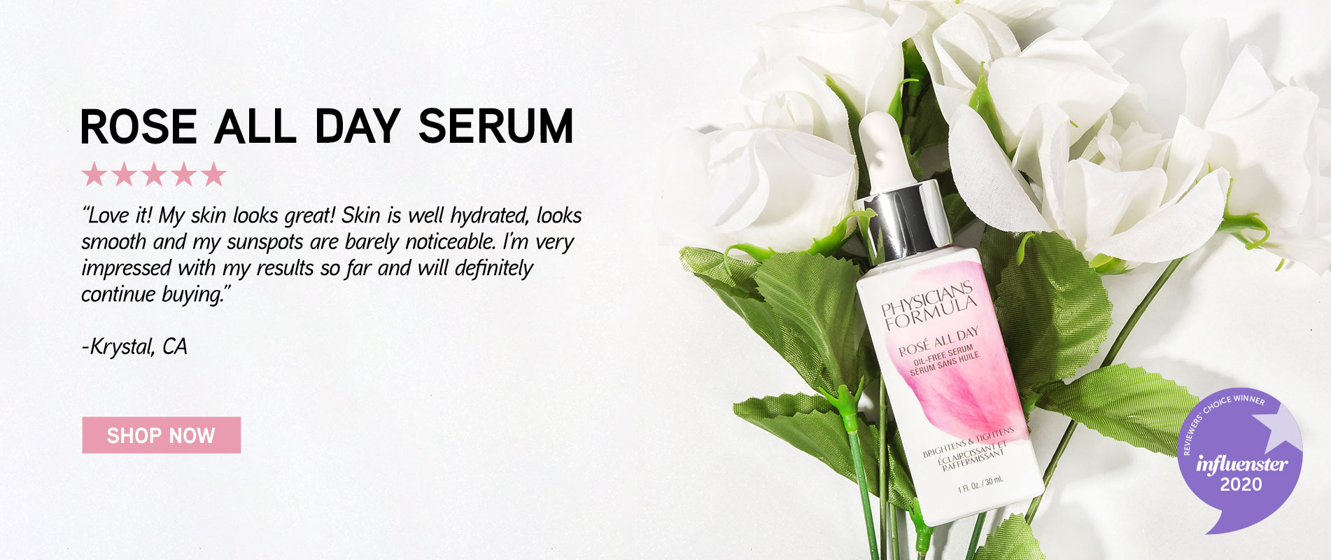Physicians Formula | Rose All Day Serum | Love it! My skin looks good! Skin is well hydrated, looks smooth and my sunspots are barely noticeable. I'm very impressed with my results so far and will definitely continue buying. | CLICK HERE TO SHOP NOW