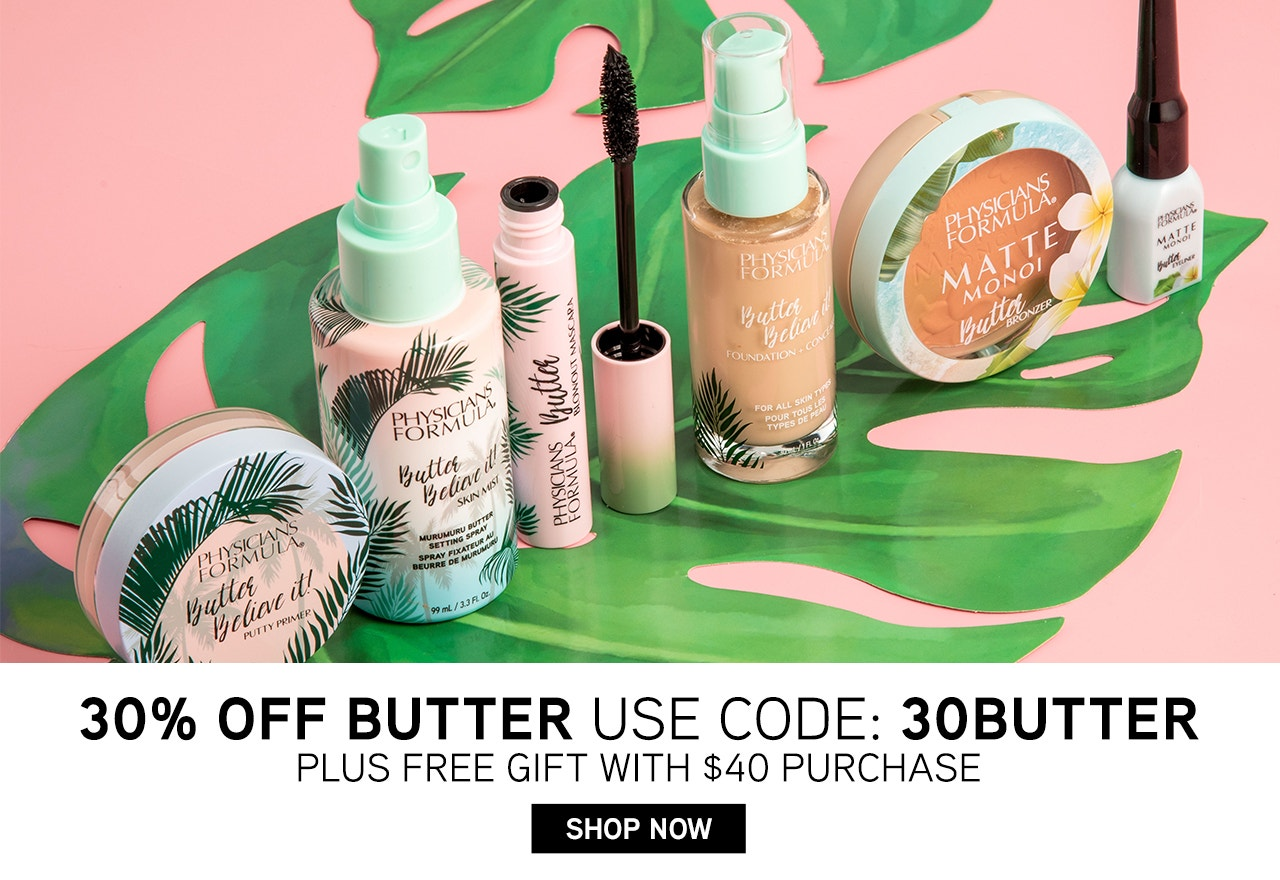 30% Off Butter - Use Code: 30BUTTER + Free Gift with $40 purchase | Shop Now! | Physicians Formula | Products angled with pink and green background