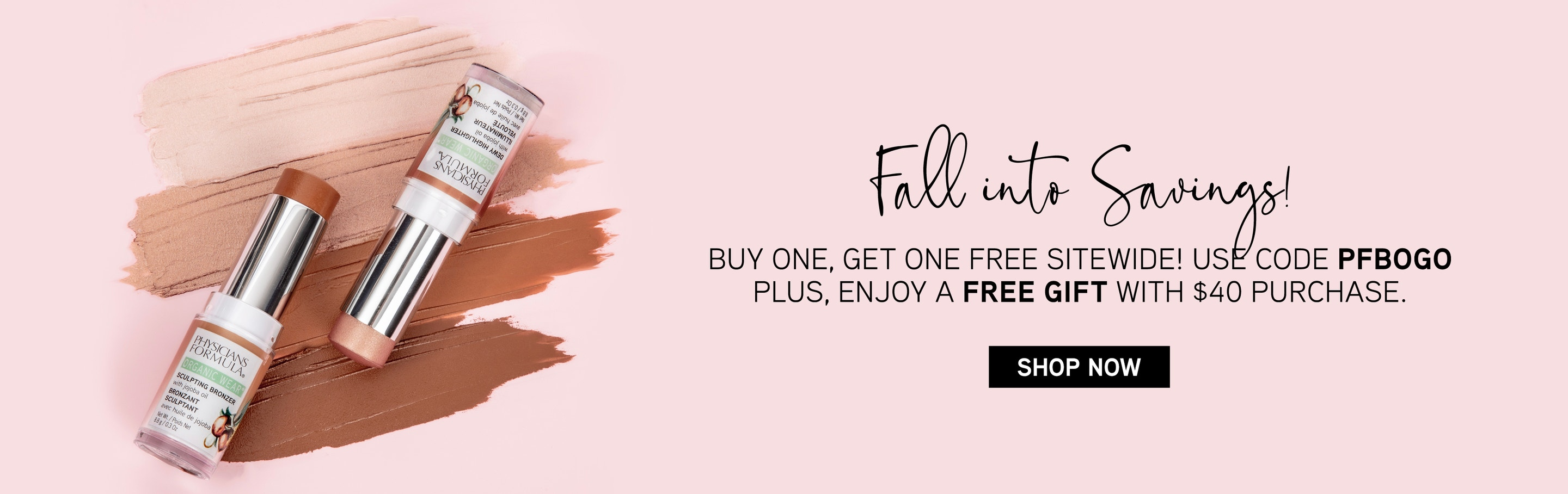 Physicians Formula | Fall into Savings! BOGO Sitewide! Use Code: PFBOGO + Free Gift! Save up to 50% on your favorite bronzers, blush and more! Product angled with cap removed, with swatches and pink background